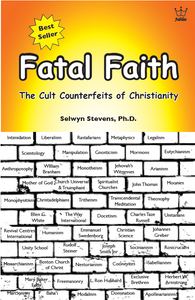 Fatal Faith - The Cult Counterfeit of Christianity, book #BFFS