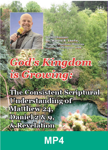 God's Kingdom is Growing Session # 1 - Dr Harold Eberle - MP4
