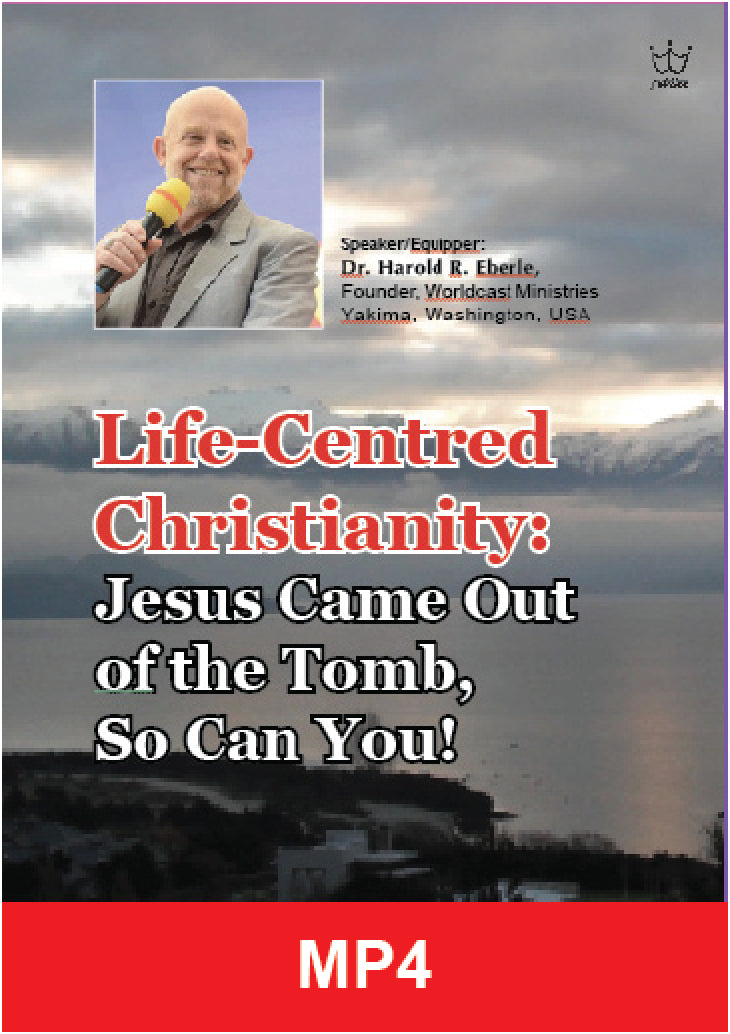 Life-Centered Christianity Session # 1 - Dr Harold Eberle - MP4