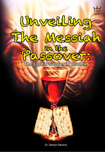Unveiling the Messiah in the Passover: The Lord's Supper in Context. book #BUTS