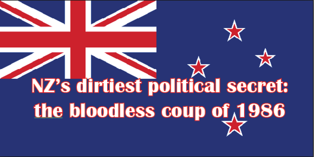 New Zealand's Dirtiest Political Secret: The 1986 Bloodless Coup (PDF)