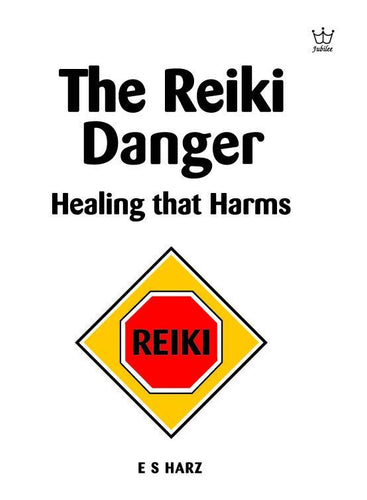 The Reiki Danger - Healing That Harms!