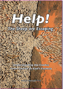 Help! The Sheep are Escaping: Understanding the Exodus From Church to God's Ecclesia. book #BHTS
