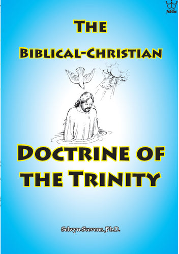 The Biblical-Christian Doctrine of the Trinity E-Book