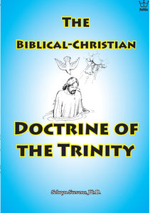 The Biblical-Christian Doctrine of the Trinity (PDF)