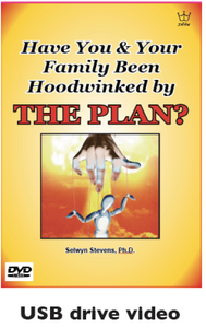 Have You Been Hoodwinked by THE PLAN - Dr Selwyn Stevens - USB Drive Video MP4