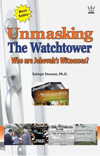 Unmasking the Watchtower – Who are Jehovah's Witnesses? E-Book