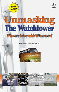 Unmasking the Watchtower - Who are Jehovah's Witnesses? Book #BUWS