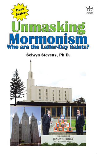 Unmasking Mormonism – Who are the Latter-day Saints? E-Book