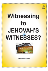 Witnessing to Jehovah's Witnesses. booklet #BWJM