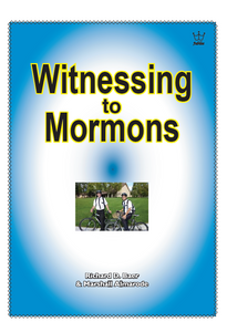 Witnessing to Mormons. booklet #BWMA