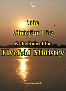 The Christian Life, and the Role of the Fivefold Ministry - Downloadable MP4