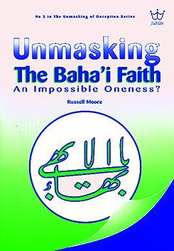 Unmasking the Baha'I Faith - An Impossible Oneness #BUBM
