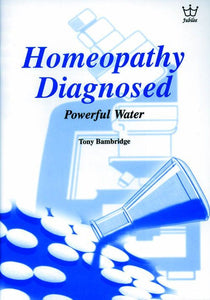 Homeopathy Diagnosed - Powerful Water book #BHDB