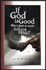 If God is Good, Why is there So Much Suffering & Pain? book #BIGE