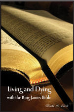 Living and Dying with the King James Bible.  book #BLDE