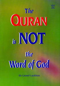 The Qur'an is NOT the Word of God!