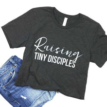 Load image into Gallery viewer, Raising Tiny Disciples Tee