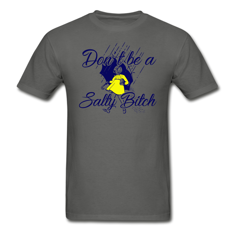 Dont be Salty Funny Tee - charcoal