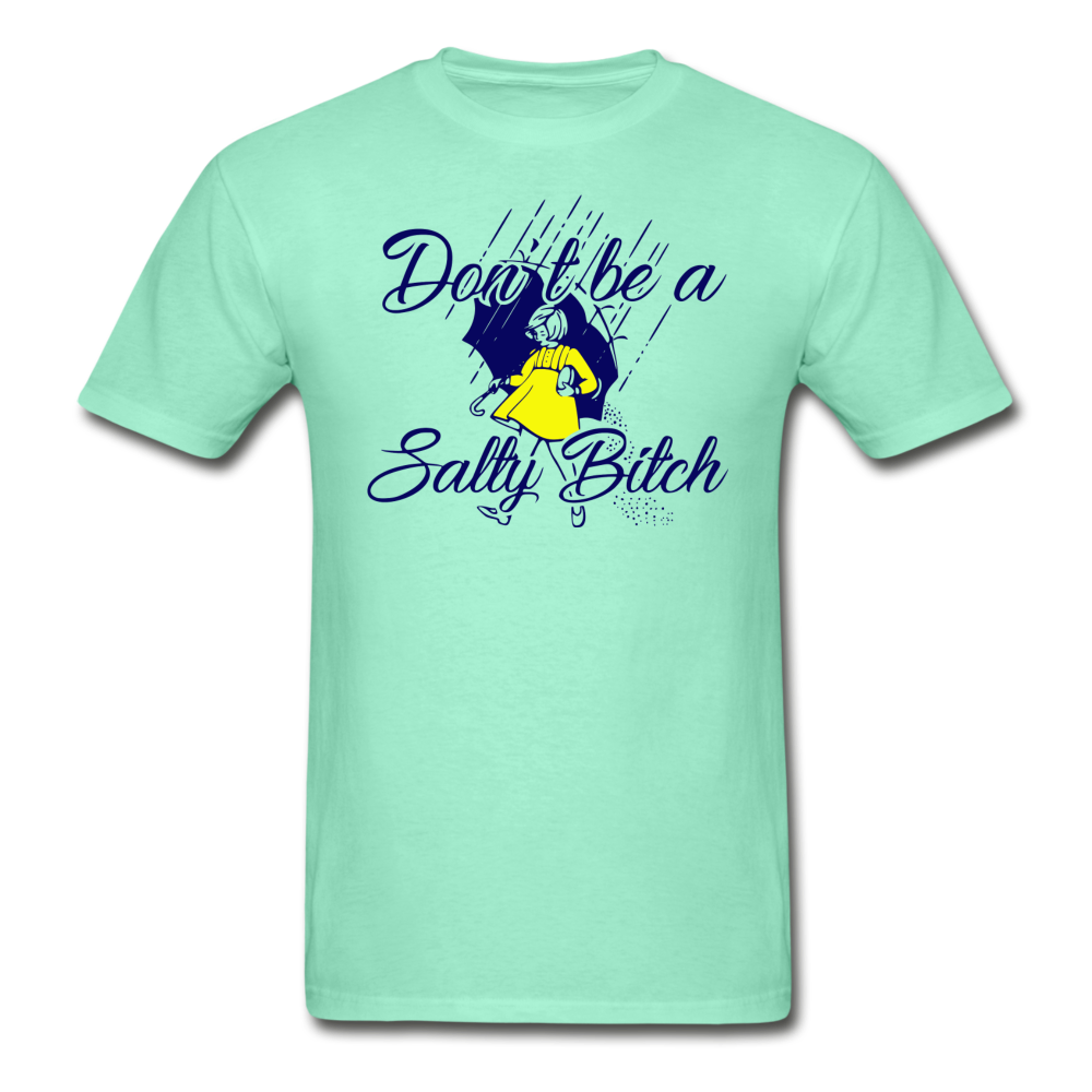 Dont be Salty Funny Tee - deep mint
