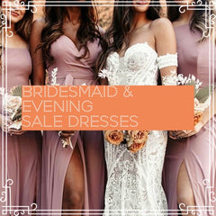 Bridesmaid and Evening Sale
