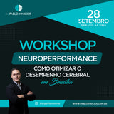 WORKSHOP NEUROPERFORMANCE - Como otimizar o desempenho cerebral
