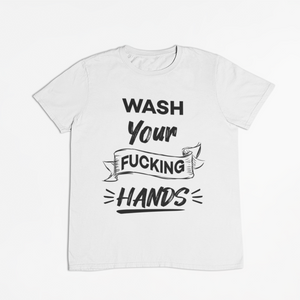 WASH YOUR FUCKING HANDS - Playera