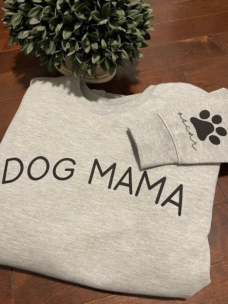 Dog Mama Sweatshirt [PERSONALIZED]