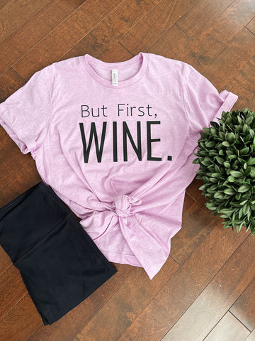 But First Wine Tee