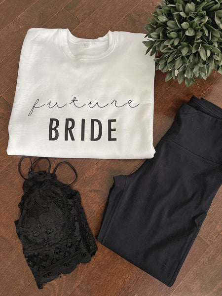 Future Bride Tee/Sweatshirt