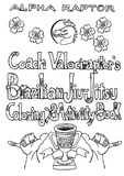 Coach Valociraptor's Brazilian Jiu-Jitsu Coloring & Activity Book