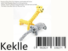 Load image into Gallery viewer, Premium Dog Chew Toy Elephant and Giraffe-All Cotton NON-TOXIC Braided Rope For A Strong Dental Cleaner, Great To Reduce Puppy Boredom and Get Exercise With This Bully Chew Bite Stick for Play and Tug
