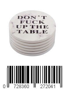 Don't Fuck Up The Table Round Absorbent Natural Ceramic Thirsty Stone Coasters For Drinks - Set of 6