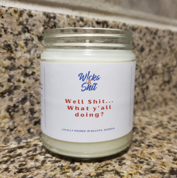 Well Shit... What Y'all Doing? Candle- This candle is a just the right amount of peach, green, jasmine, musk, & vanilla.