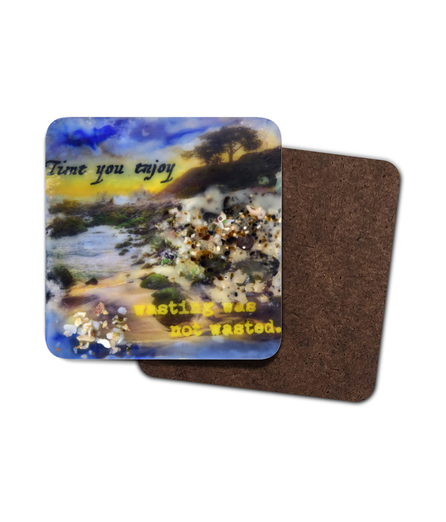 "Sea Echoes Collector Series: v1.5 ""Time You Enjoy Was Not Wasted"" Coaster"