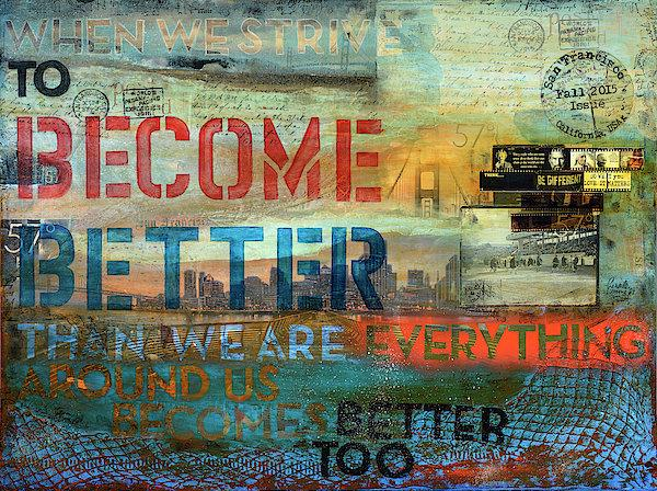 "Passport Series: 57 Degrees San Francisco ""When we strive to become better"" - Original Mixed Media"