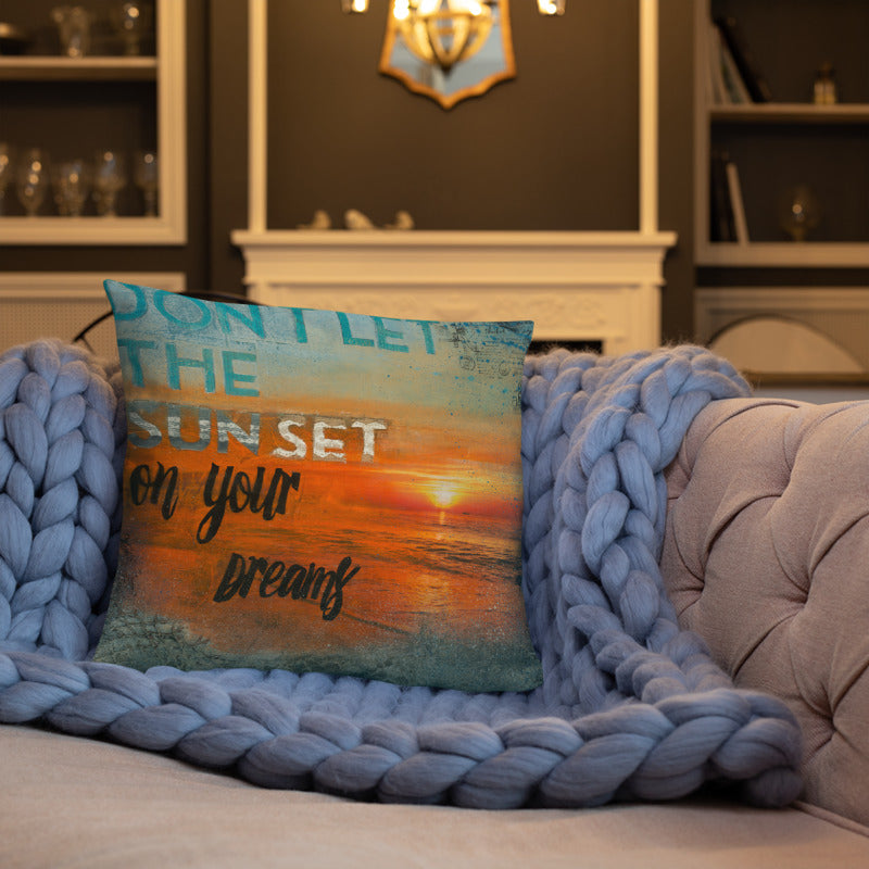 Don't Let the Sunset on Your Dreams - Throw Pillow 18x18