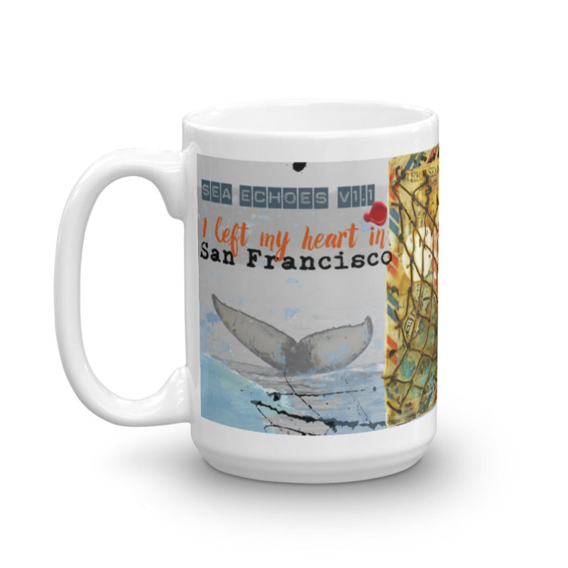 "Sea Echoes Collector Series: v1.1 ""I Left My Heart In San Francisco"" Art - Mug"