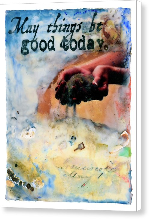 "Prayer in Hidden Depths Collector Series: ""May Things Be Good Today"" - Canvas Print"