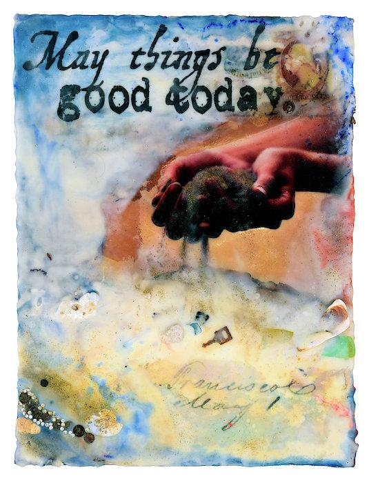 """May Things Be Good Today"" - 16""x12"" Original Encaustic Mixed Media"