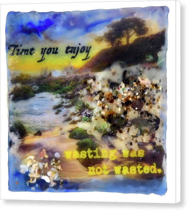 "Sea Echoes Collector Series: v1.5 ""Time You Enjoy Wasting Was Not Wasted"" - Canvas Print"