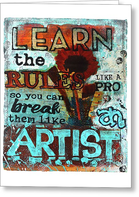 v1 Learn the Rules Like a Pro So You Can Break Them Like an Artist - Greeting Card