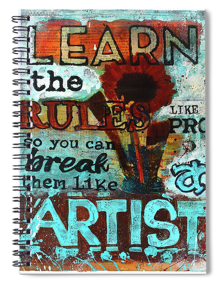 v1 Learn the Rules Like a Pro So You Can Break Them Like an Artist - Spiral Notebook