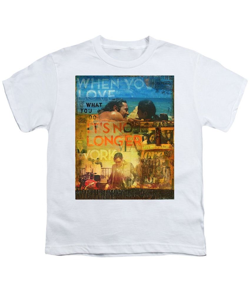 When You Love What You Do - Jocelyn Cruz Art Commission - Youth T-Shirt