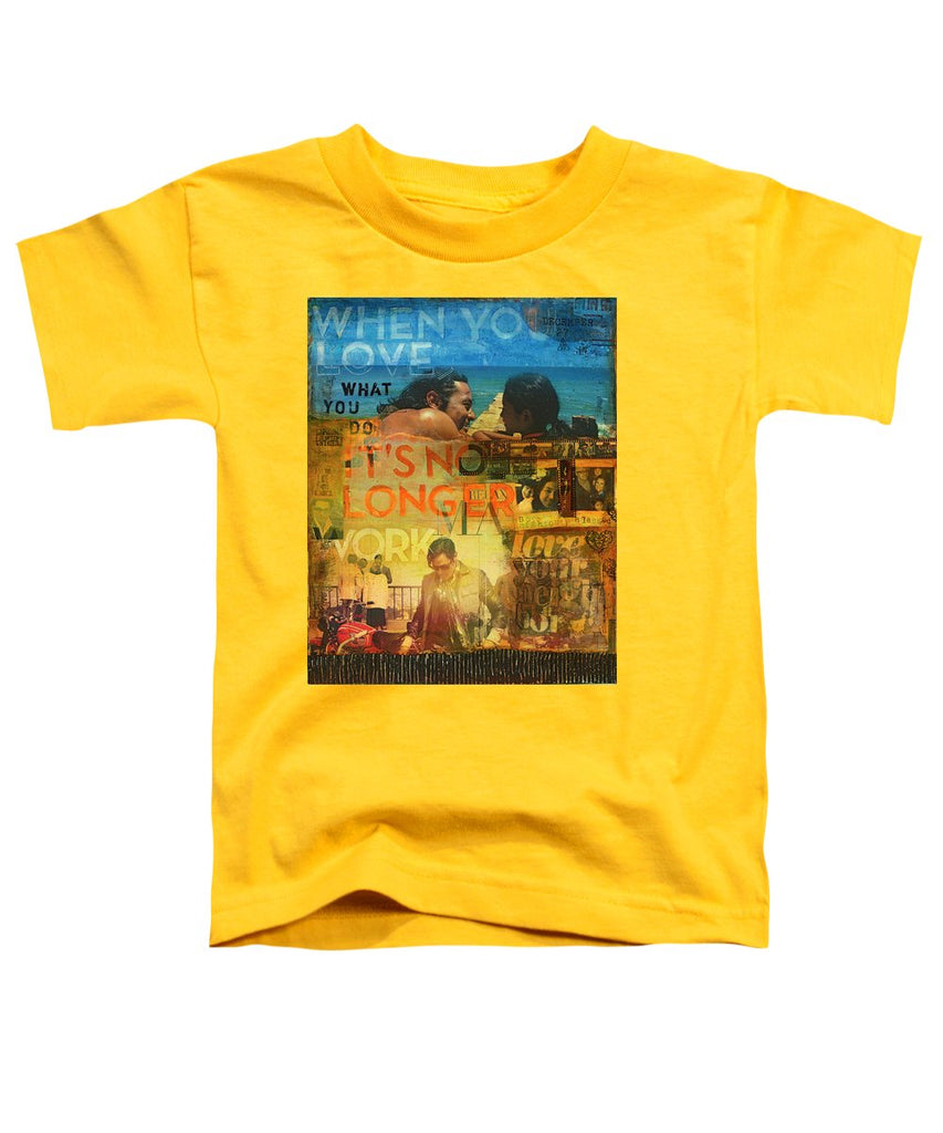 When You Love What You Do - Jocelyn Cruz Art Commission - Toddler T-Shirt
