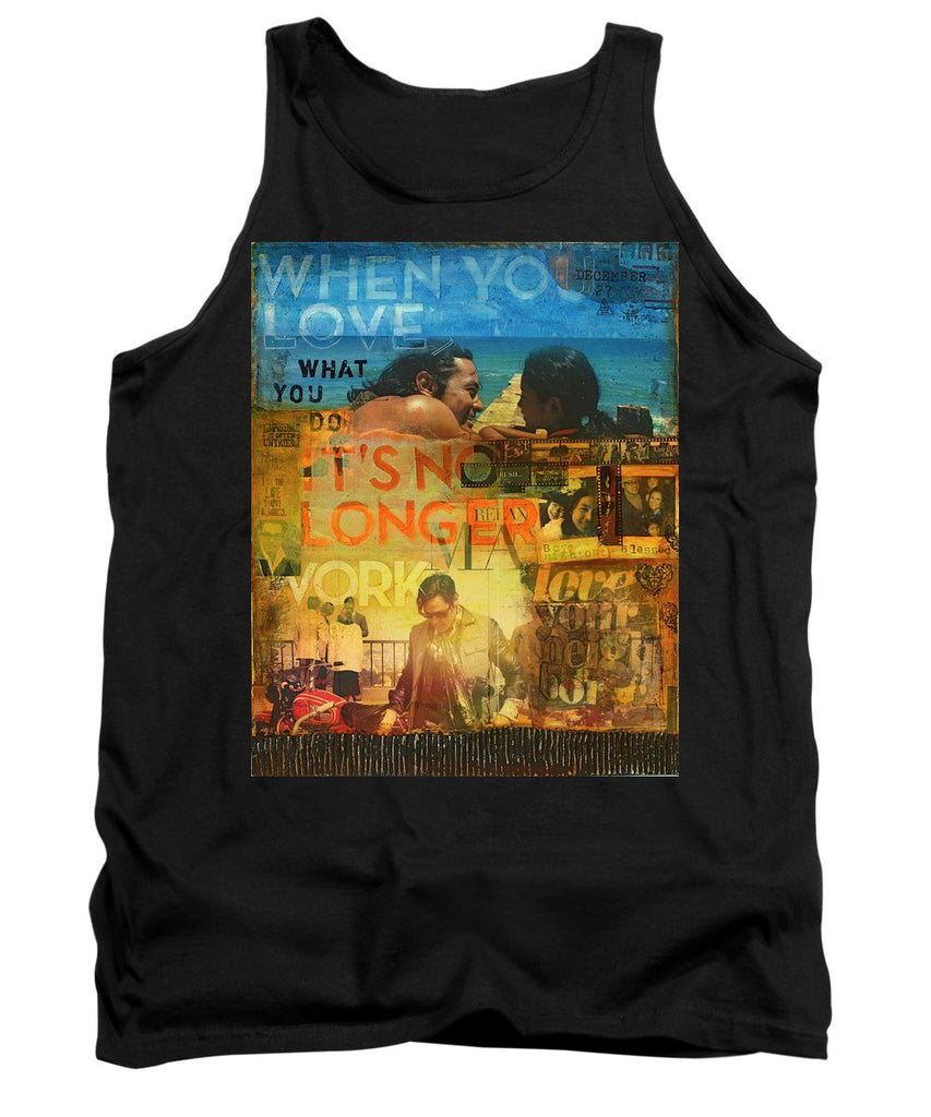 When You Love What You Do - Jocelyn Cruz Art Commission - Tank Top