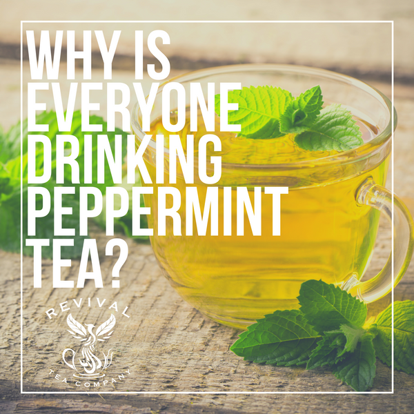 Why is Everyone Drinking Peppermint Tea?