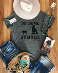 Do some damage- breakaway roping tee