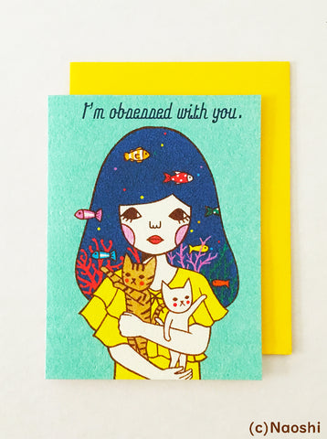 Greeting Card  -I'm obsessed with you-