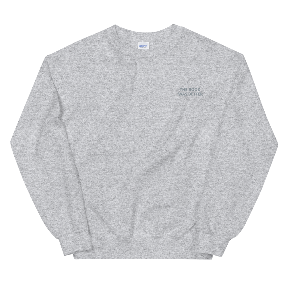 'The book was better' Subtle Unisex Sweatshirt